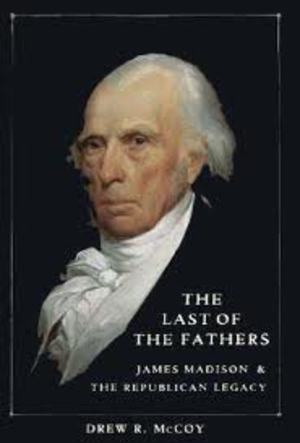 a biography of james madison the father of the constitution On this day in 1751, james madison, drafter of the constitution, recorder of the constitutional convention, author of the federalist papers and fourth president of.